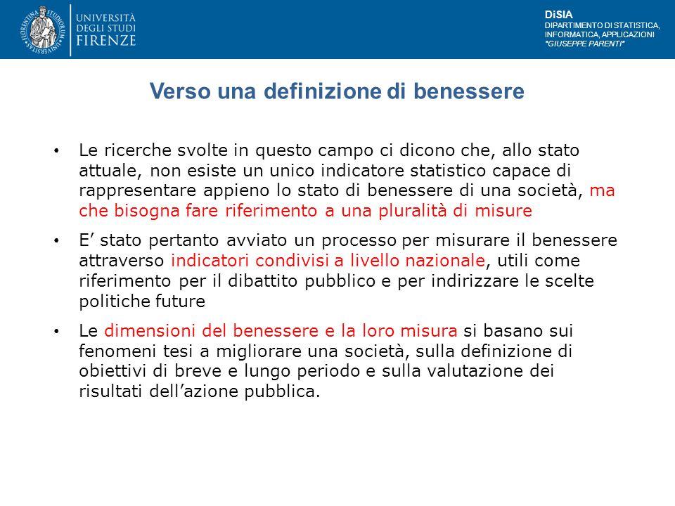 DiSIA DIPARTIMENTO DI STATISTICA, INFORMATICA, APPLICAZIONI GIUSEPPE PARENTI Il rapporto Bes2014 – i cui dati di base provengono da numerose fonti – si basa sull'analisi di 12 domini del benessere in Italia attraverso 134 indicatori.