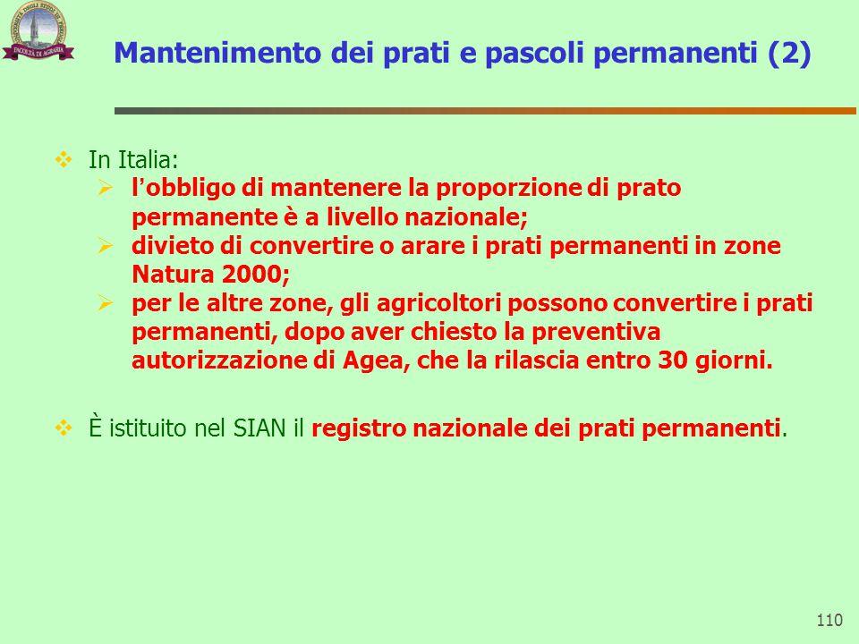 Mantenimento dei prati e pascoli permanenti (2)  In Italia:  l'obbligo di mantenere la proporzione di prato permanente è a livello nazionale;  divi