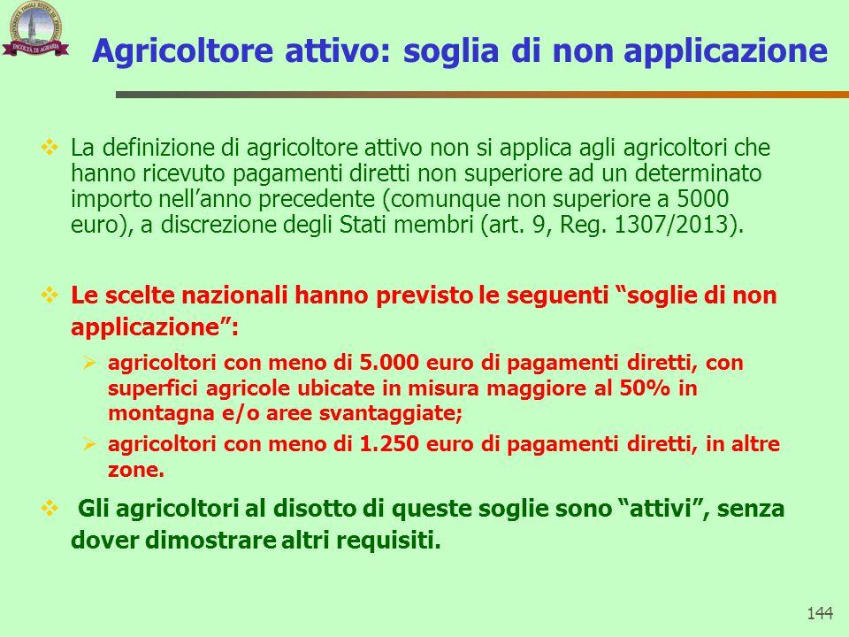 Agricoltore attivo: soglia di non applicazione  La definizione di agricoltore attivo non si applica agli agricoltori che hanno ricevuto pagamenti dir