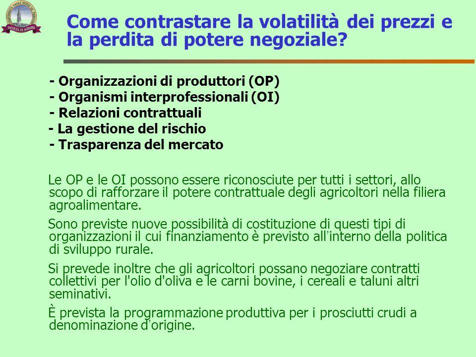 - Organizzazioni di produttori (OP) - Organismi interprofessionali (OI) - Relazioni contrattuali - La gestione del rischio - Trasparenza del mercato L