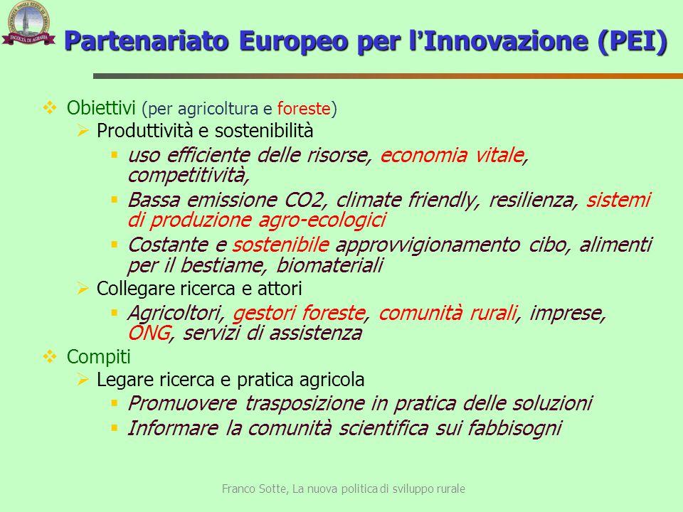  Obiettivi (per agricoltura e foreste)  Produttività e sostenibilità  uso efficiente delle risorse, economia vitale, competitività,  Bassa emissio