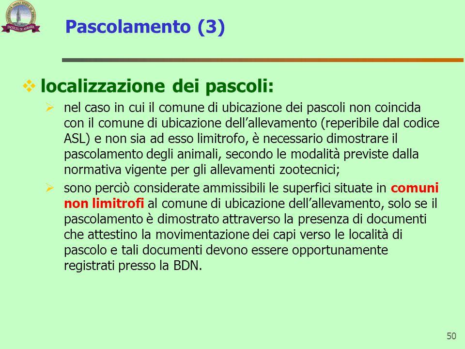 Pascolamento (3)  localizzazione dei pascoli:  nel caso in cui il comune di ubicazione dei pascoli non coincida con il comune di ubicazione dell'all