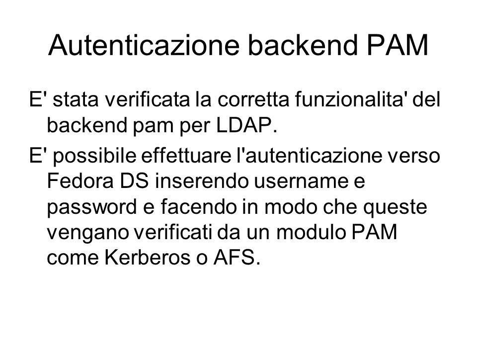 Autenticazione backend PAM E stata verificata la corretta funzionalita del backend pam per LDAP.