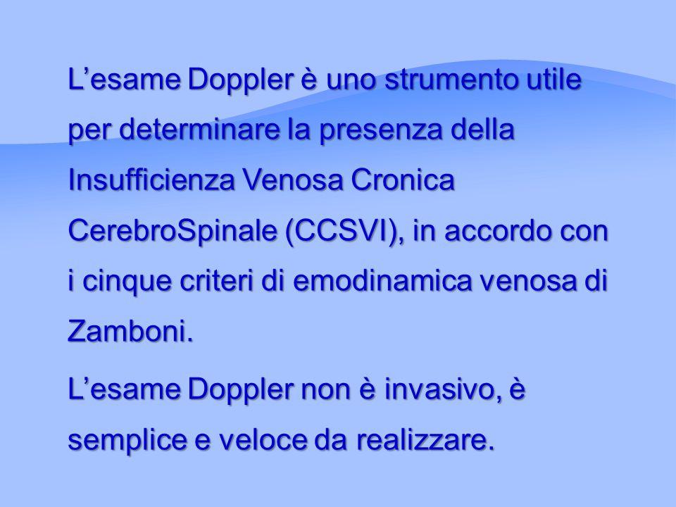 L'esame Doppler è uno strumento utile per determinare la presenza della Insufficienza Venosa Cronica CerebroSpinale (CCSVI), in accordo con i cinque criteri di emodinamica venosa di Zamboni.
