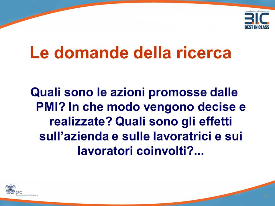 2 Le domande della ricerca Quali sono le azioni promosse dalle PMI.