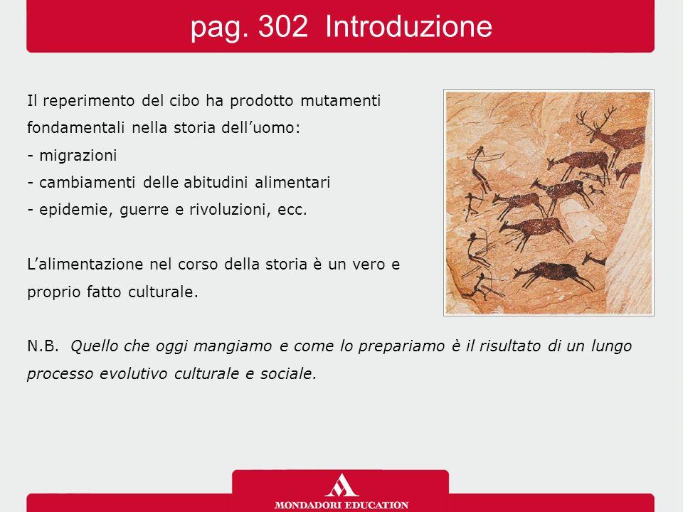 Il reperimento del cibo ha prodotto mutamenti fondamentali nella storia dell'uomo: - migrazioni - cambiamenti delle abitudini alimentari - epidemie, g