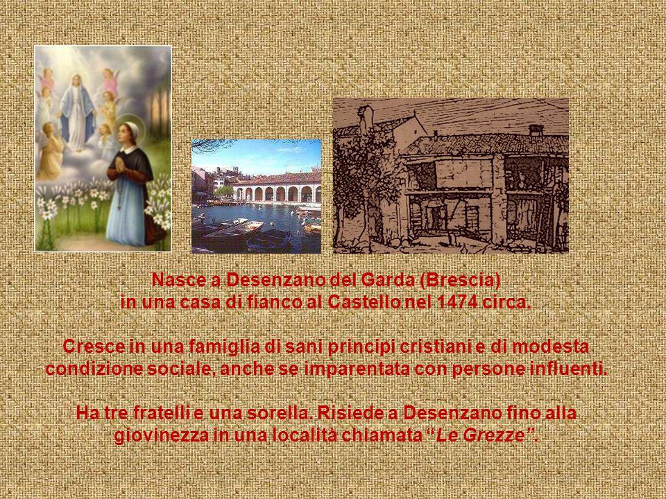 Nasce a Desenzano del Garda (Brescia) in una casa di fianco al Castello nel 1474 circa.