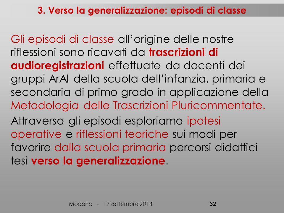 3. Verso la generalizzazione: episodi di classe Gli episodi di classe all'origine delle nostre riflessioni sono ricavati da trascrizioni di audioregis
