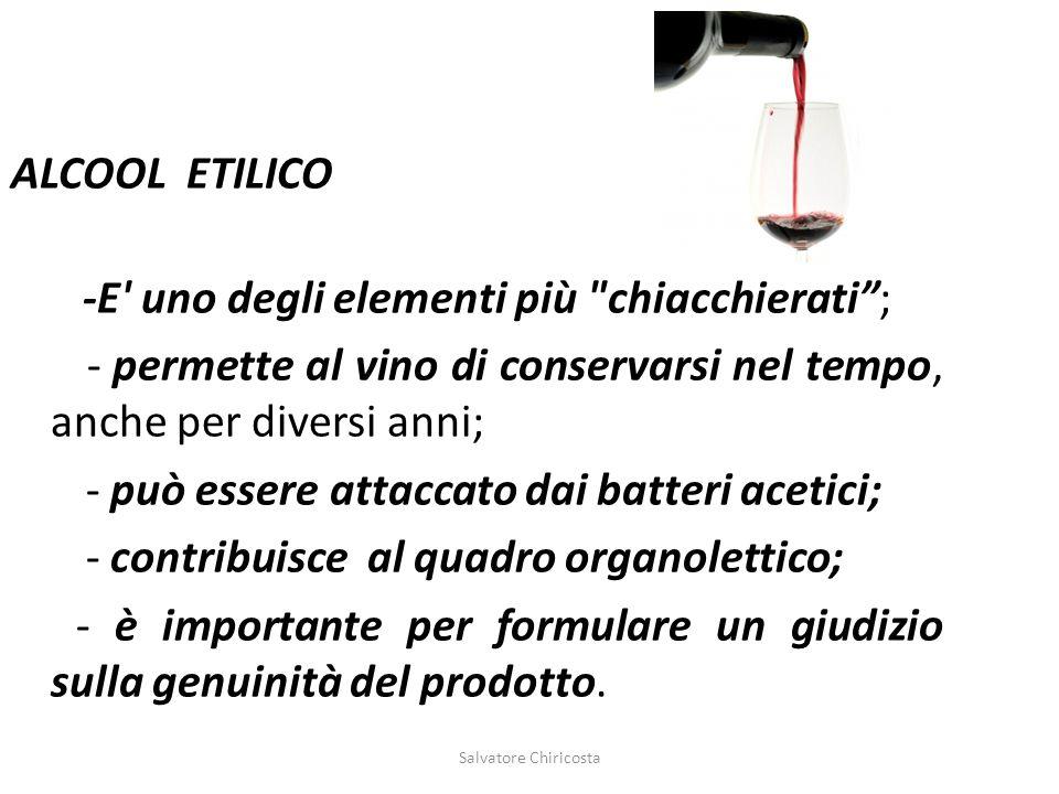 ALCOOL ETILICO -E' uno degli elementi più