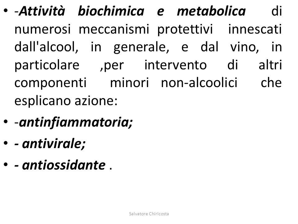 -Attività biochimica e metabolica di numerosi meccanismi protettivi innescati dall'alcool, in generale, e dal vino, in particolare,per intervento di a