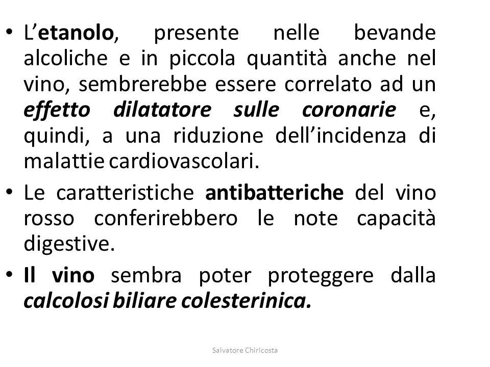 Salvatore Chiricosta L'etanolo, presente nelle bevande alcoliche e in piccola quantità anche nel vino, sembrerebbe essere correlato ad un effetto dila