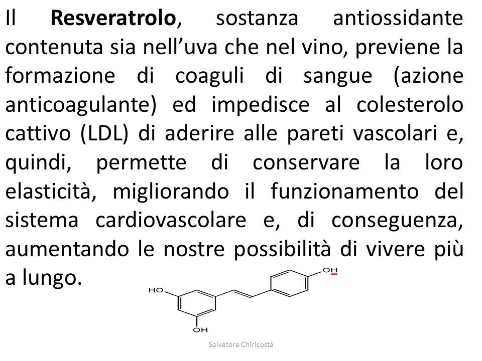 Il Resveratrolo, sostanza antiossidante contenuta sia nell'uva che nel vino, previene la formazione di coaguli di sangue (azione anticoagulante) ed im