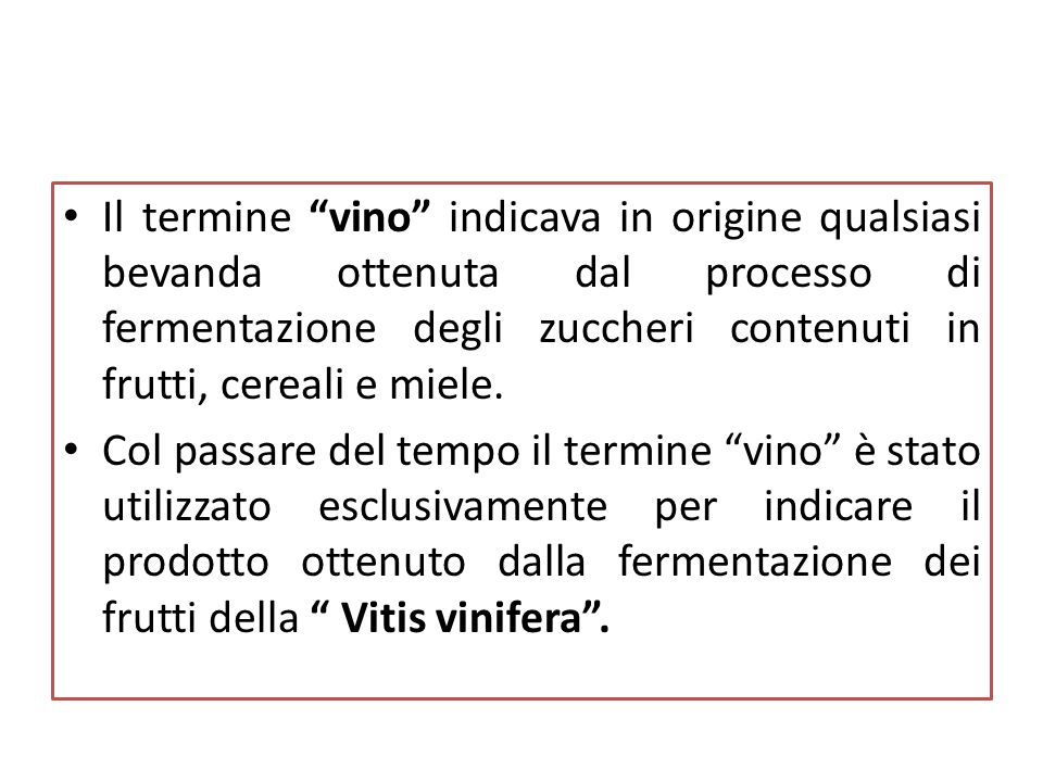 """Prodotti e sottoprodotti della filiera vitivinicola Il termine """"vino"""" indicava in origine qualsiasi bevanda ottenuta dal processo di fermentazione deg"""