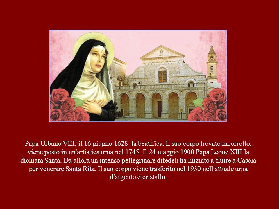 Papa Urbano VIII, il 16 giugno 1628 la beatifica. Il suo corpo trovato incorrotto, viene posto in un ' artistica urna nel 1745. Il 24 maggio 1900 Papa