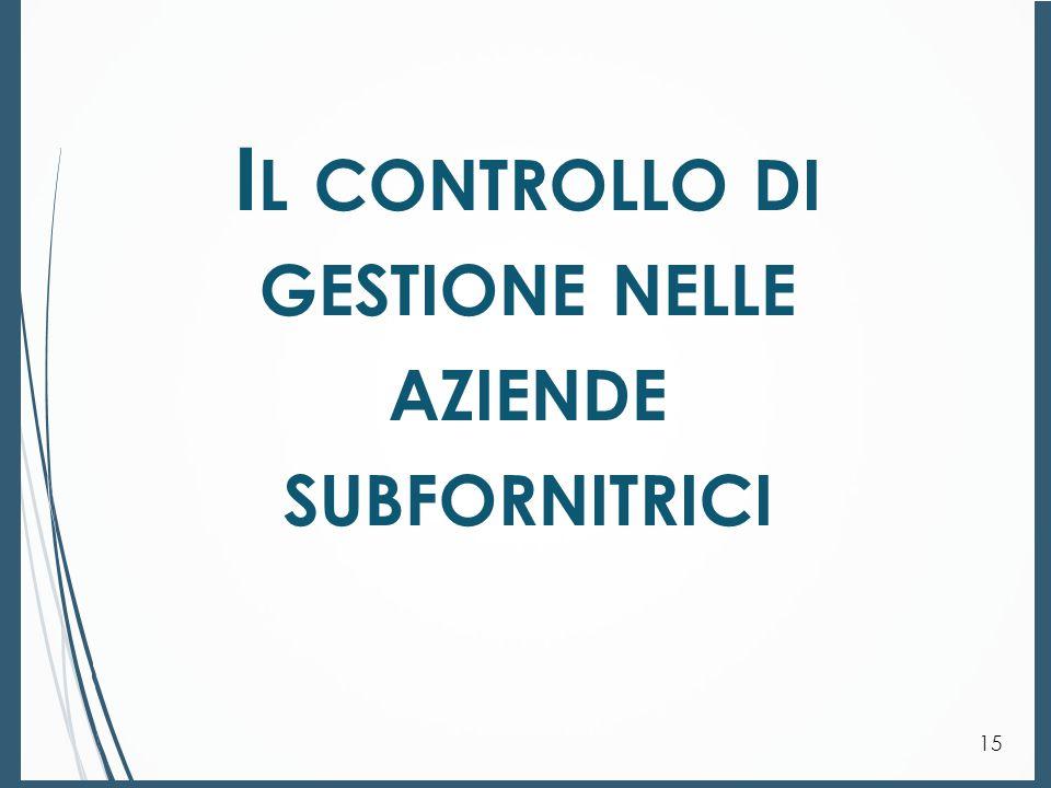 I L CONTROLLO DI GESTIONE NELLE AZIENDE SUBFORNITRICI 15