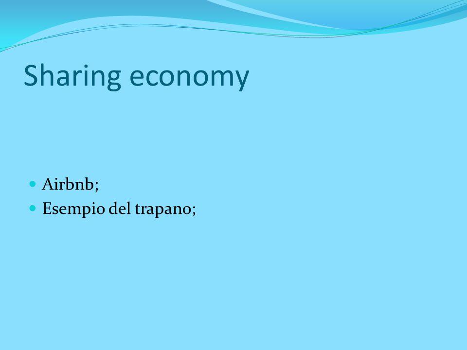 Sharing economy Airbnb; Esempio del trapano;