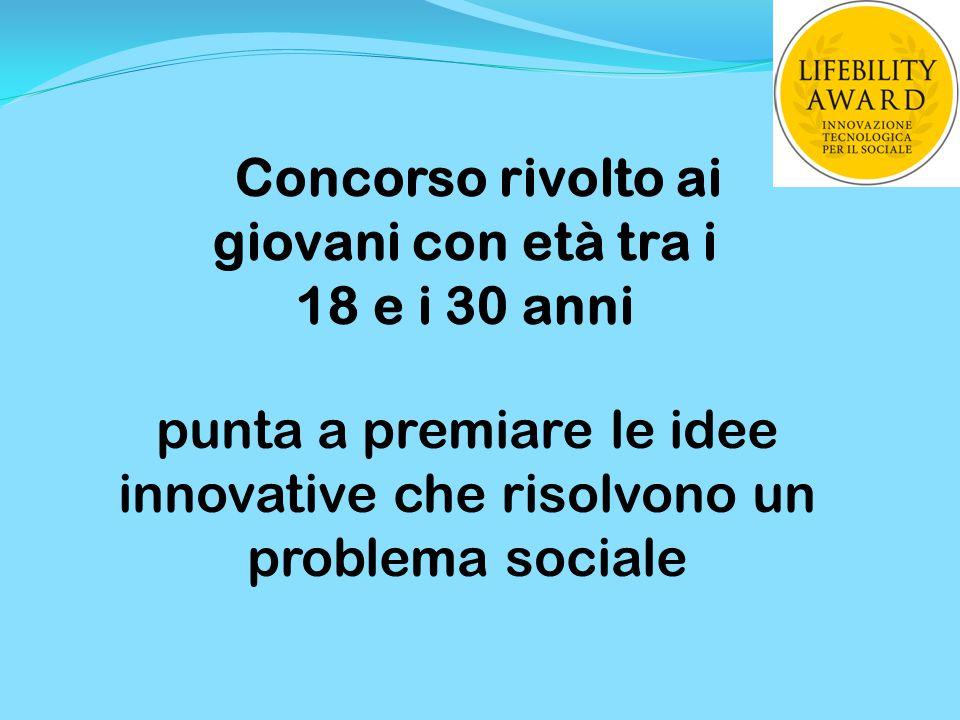 punta a premiare le idee innovative che risolvono un problema sociale
