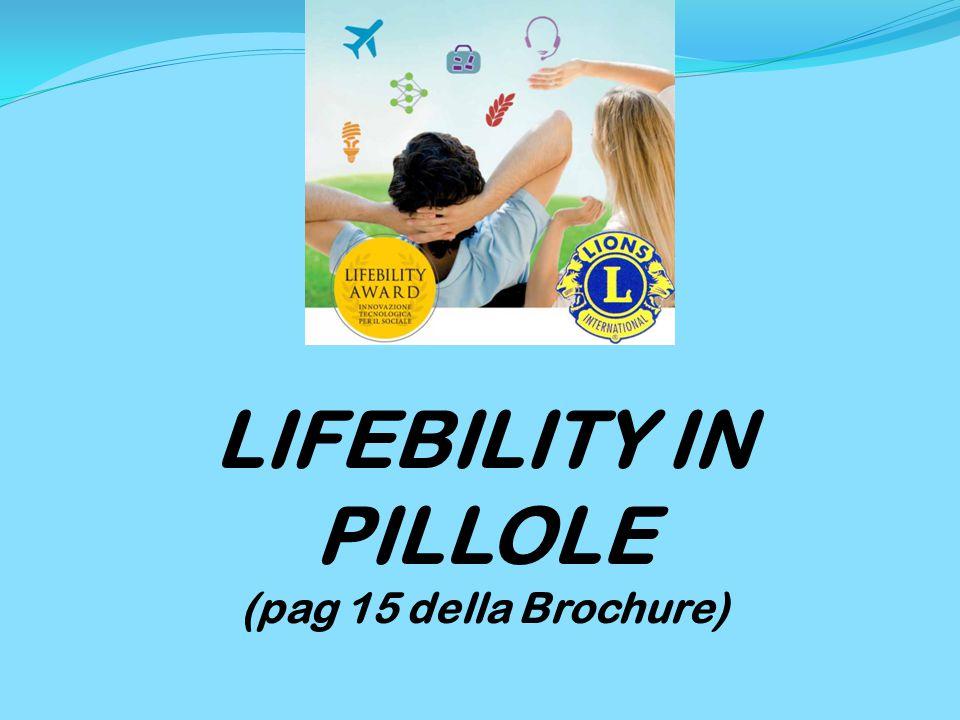LIFEBILITY IN PILLOLE (pag 15 della Brochure)