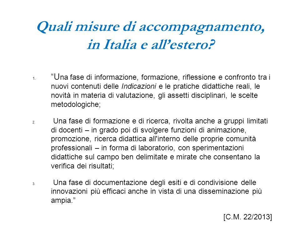 """Quali misure di accompagnamento, in Italia e all'estero? 1. """"U na fase di informazione, formazione, riflessione e confronto tra i nuovi contenuti dell"""