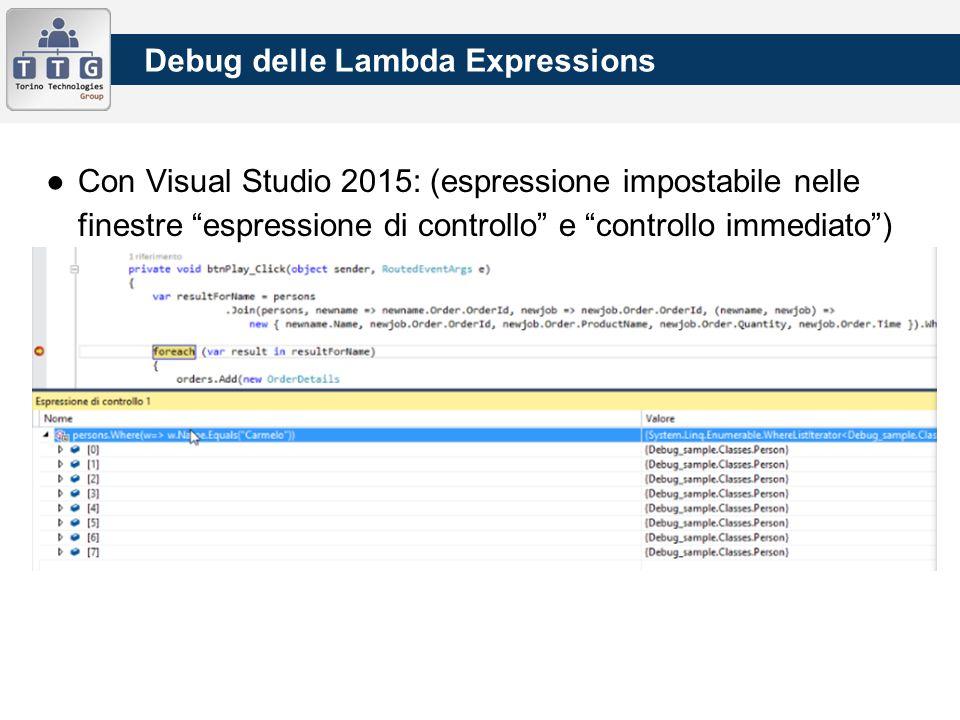 """●Con Visual Studio 2015: (espressione impostabile nelle finestre """"espressione di controllo"""" e """"controllo immediato"""")"""