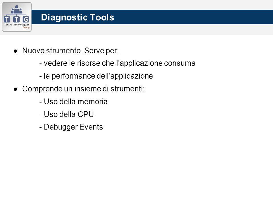 ●Nuovo strumento. Serve per: - vedere le risorse che l'applicazione consuma - le performance dell'applicazione ●Comprende un insieme di strumenti: - U