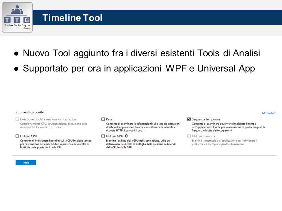 ●Nuovo Tool aggiunto fra i diversi esistenti Tools di Analisi ●Supportato per ora in applicazioni WPF e Universal App Timeline Tool