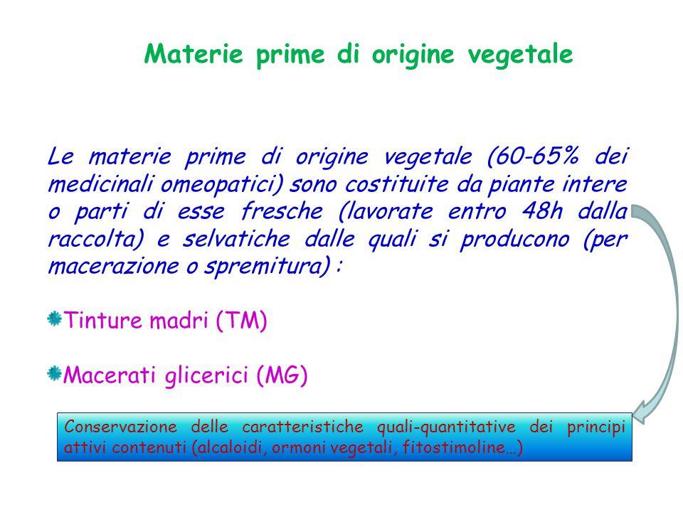 Le materie prime di origine vegetale (60-65% dei medicinali omeopatici) sono costituite da piante intere o parti di esse fresche (lavorate entro 48h d