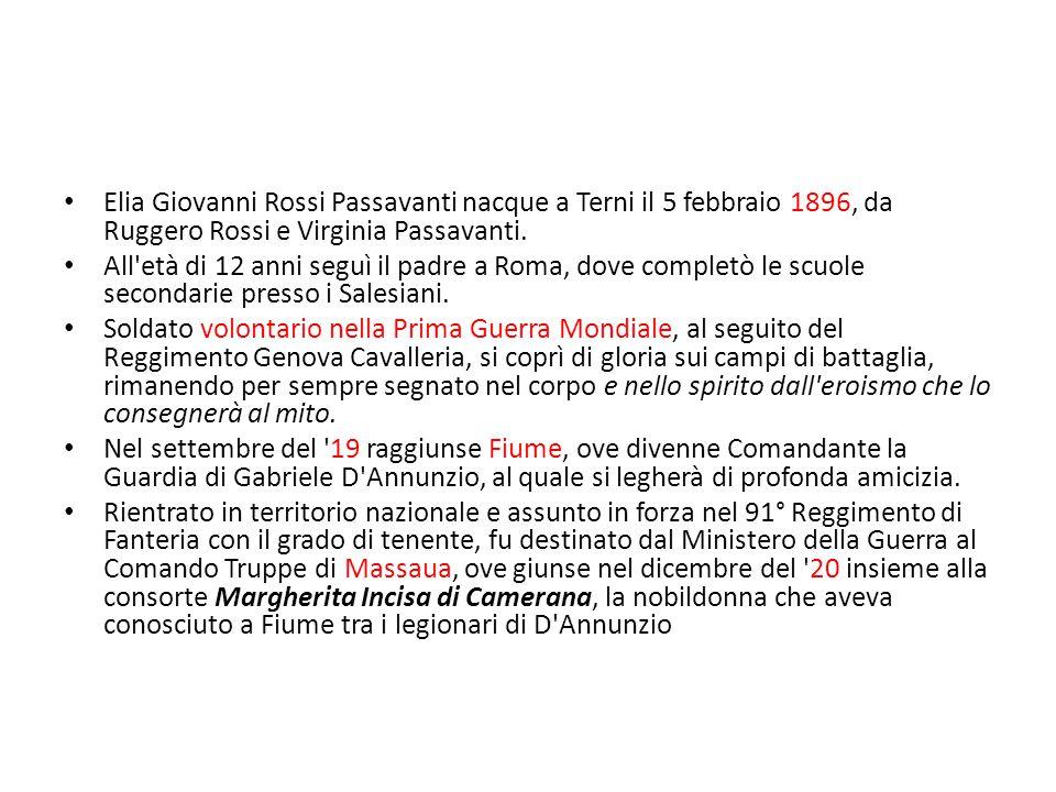 Elia Giovanni Rossi Passavanti nacque a Terni il 5 febbraio 1896, da Ruggero Rossi e Virginia Passavanti. All'età di 12 anni seguì il padre a Roma, d
