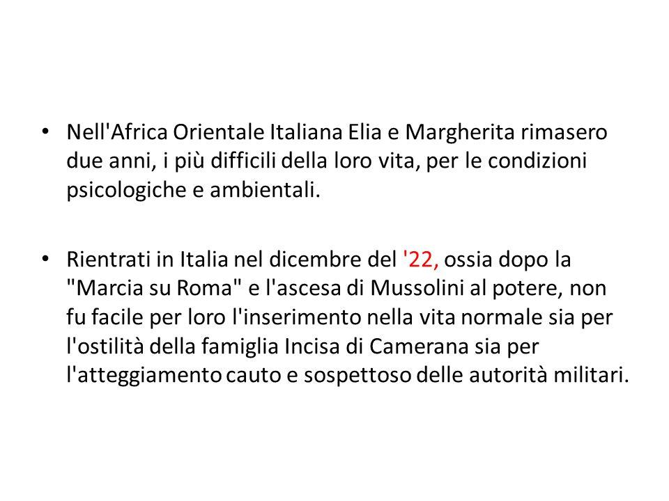 Nell'Africa Orientale Italiana Elia e Margherita rimasero due anni, i più difficili della loro vita, per le condizioni psicologiche e ambientali. Ri