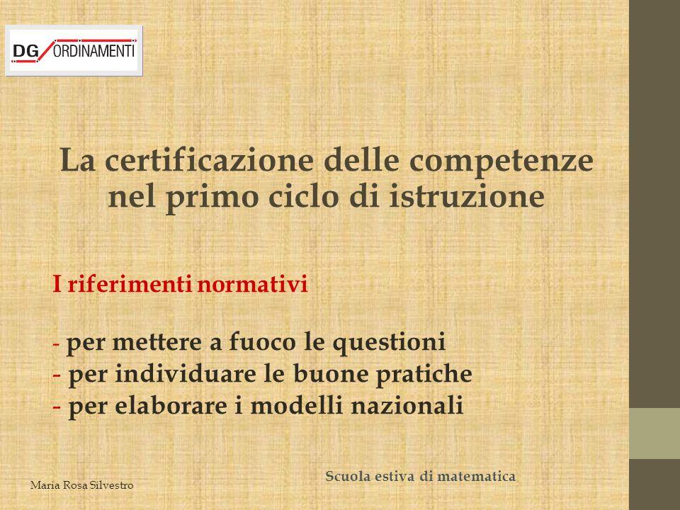 La certificazione delle competenze nel primo ciclo di istruzione I riferimenti normativi - per mettere a fuoco le questioni - per individuare le buone