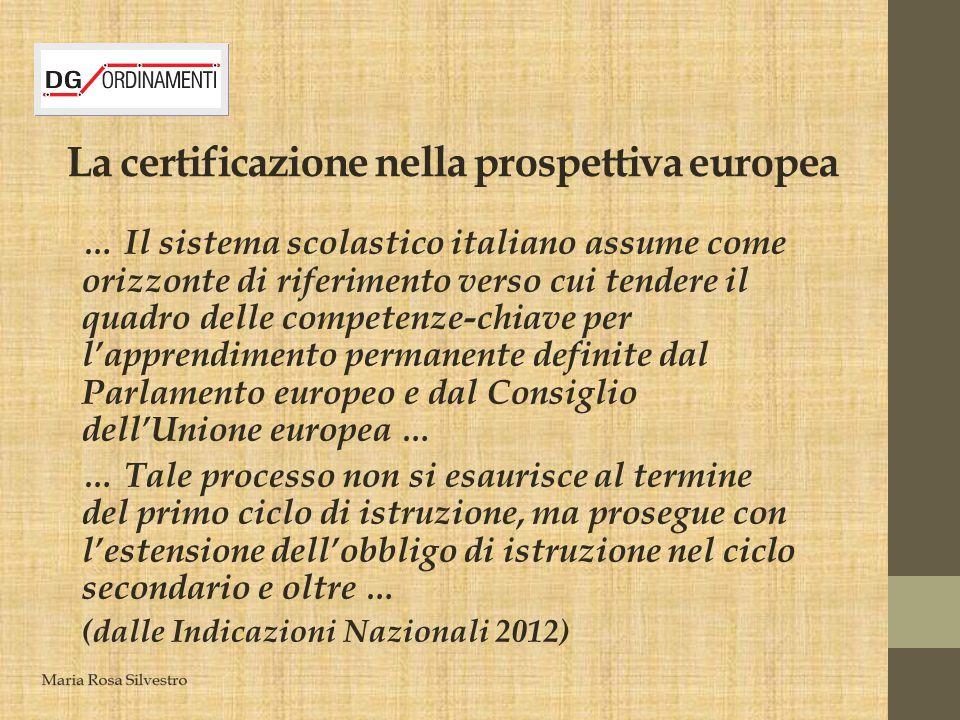 La certificazione nella prospettiva europea … Il sistema scolastico italiano assume come orizzonte di riferimento verso cui tendere il quadro delle co