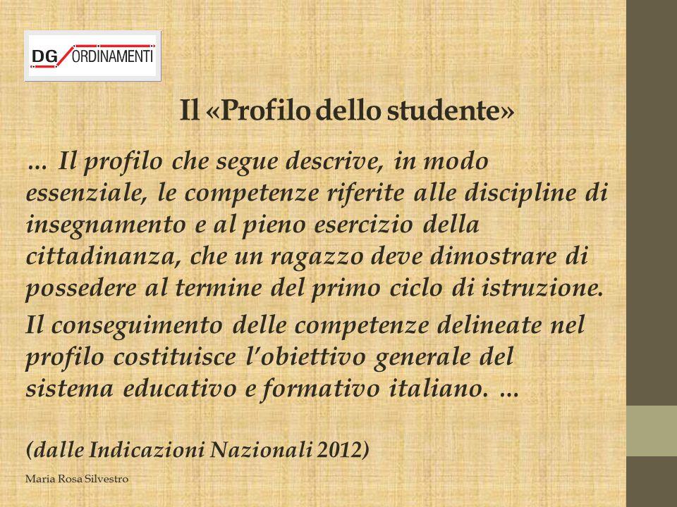 Il «Profilo dello studente» … Il profilo che segue descrive, in modo essenziale, le competenze riferite alle discipline di insegnamento e al pieno ese