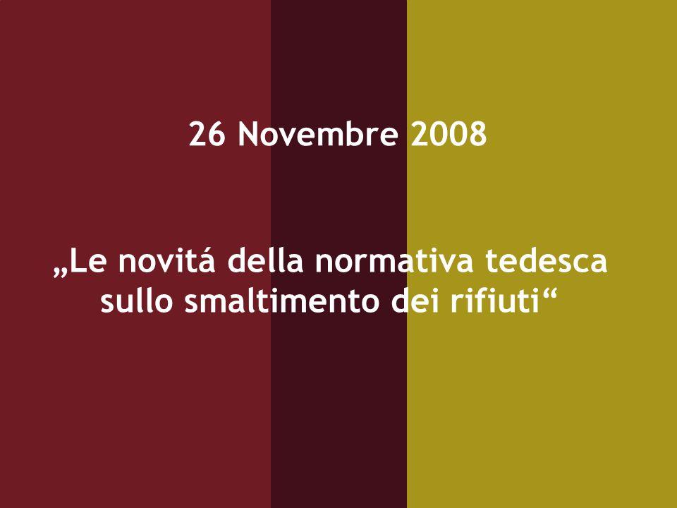 """2 / DEinternational / Novembre 2008 26 Novembre 2008 """"Le novitá della normativa tedesca sullo smaltimento dei rifiuti"""""""