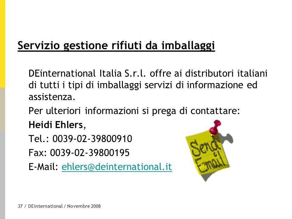 37 / DEinternational / Novembre 2008 Servizio gestione rifiuti da imballaggi DEinternational Italia S.r.l. offre ai distributori italiani di tutti i t