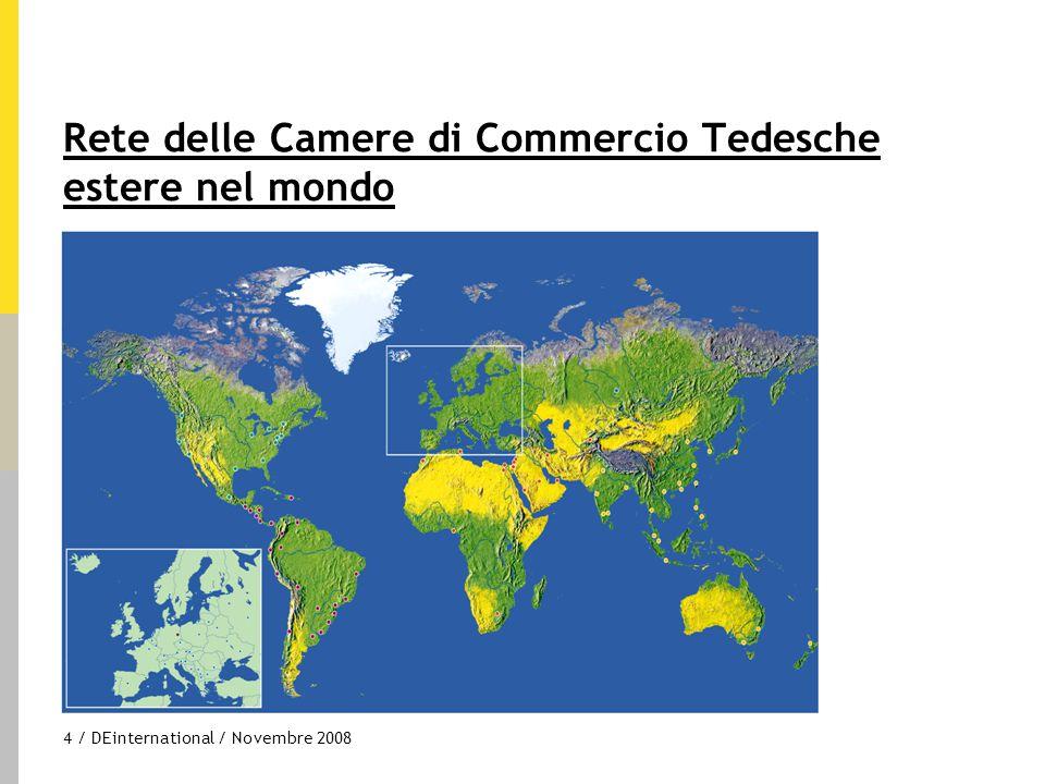 4 / DEinternational / Novembre 2008 Rete delle Camere di Commercio Tedesche estere nel mondo