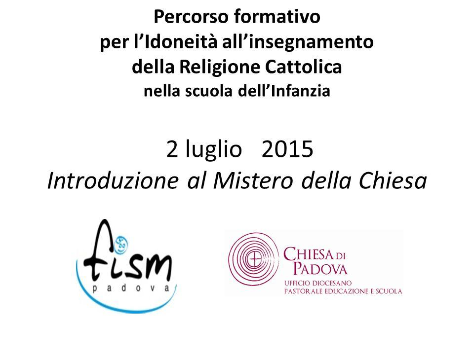 Percorso formativo per l'Idoneità all'insegnamento della Religione Cattolica nella scuola dell'Infanzia 2 luglio 2015 Introduzione al Mistero della Ch