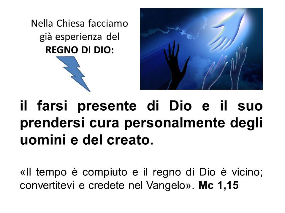 il farsi presente di Dio e il suo prendersi cura personalmente degli uomini e del creato. «Il tempo è compiuto e il regno di Dio è vicino; convertitev