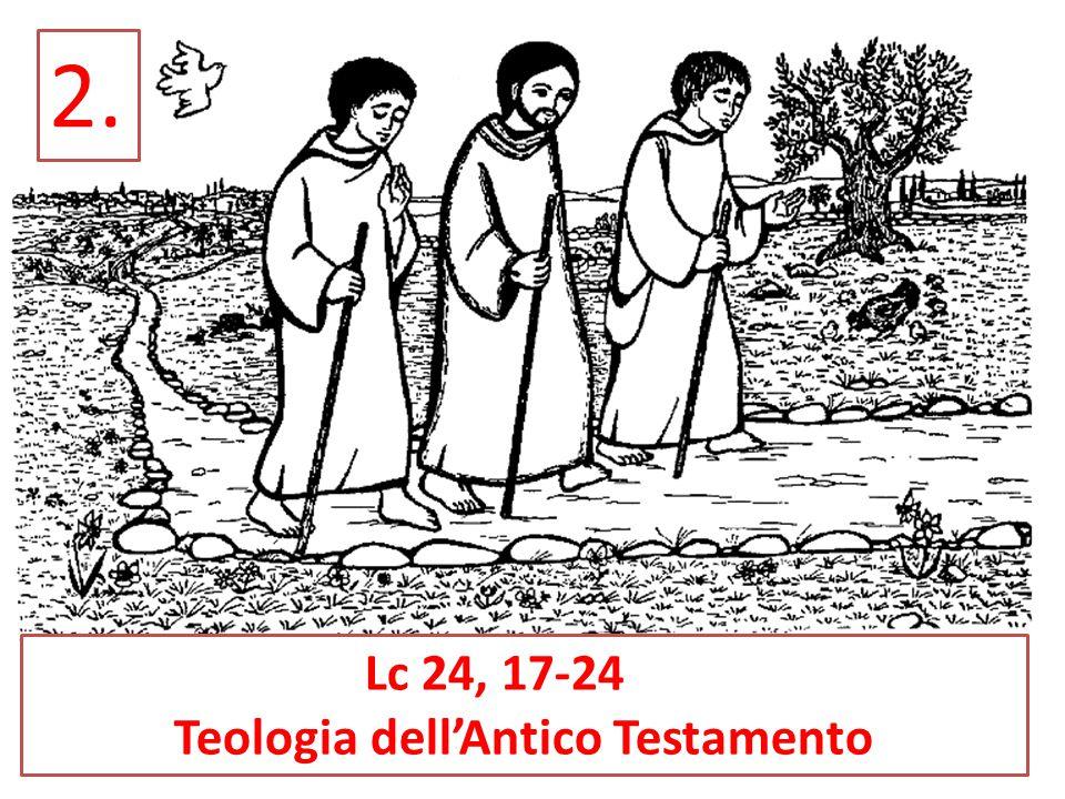 2. Lc 24, 17-24 Teologia dell'Antico Testamento