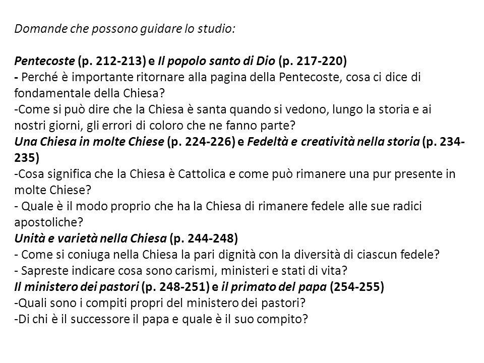 Domande che possono guidare lo studio: Pentecoste (p. 212-213) e Il popolo santo di Dio (p. 217-220) - Perché è importante ritornare alla pagina della
