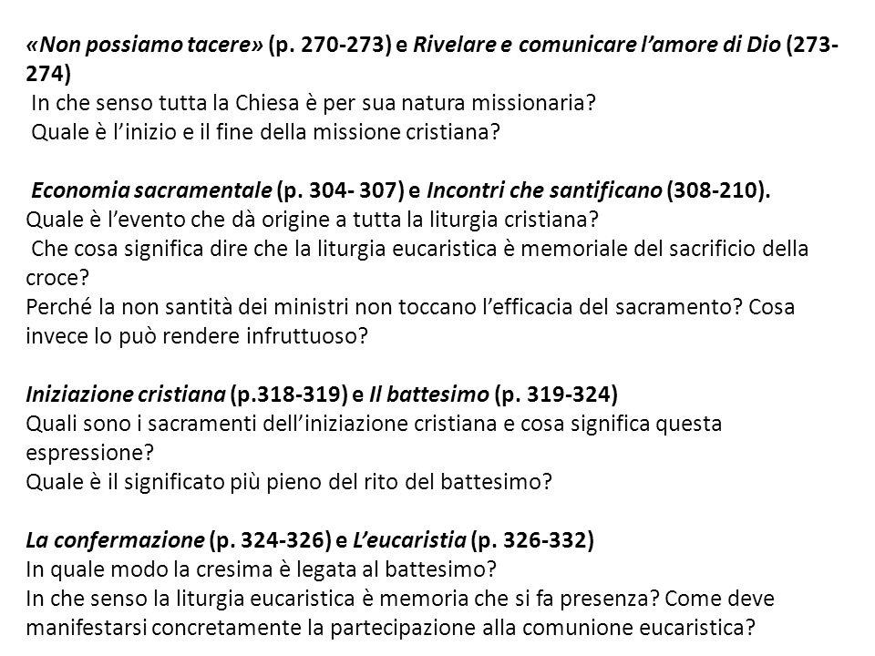 «Non possiamo tacere» (p. 270-273) e Rivelare e comunicare l'amore di Dio (273- 274) In che senso tutta la Chiesa è per sua natura missionaria? Quale