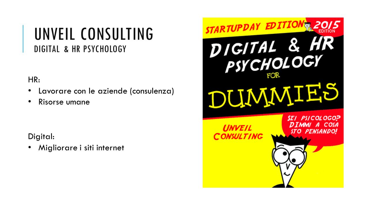 Psicologia del lavoro digitale Psicologia Digitale UNVEIL CONSULTING DIGITAL & HR PSYCHOLOGY