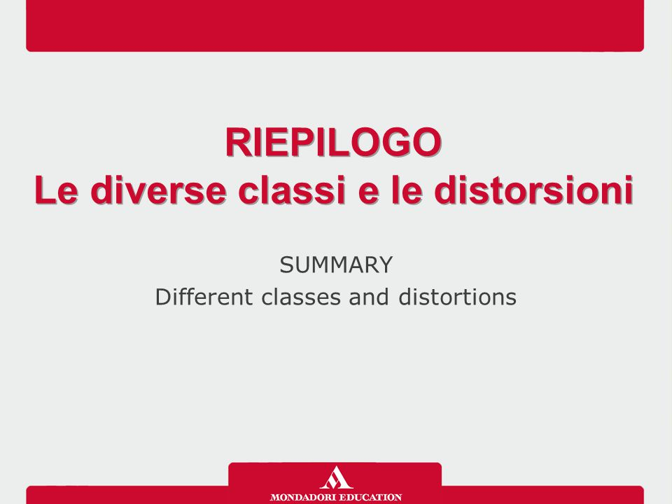 SUMMARY Different classes and distortions RIEPILOGO Le diverse classi e le distorsioni RIEPILOGO Le diverse classi e le distorsioni