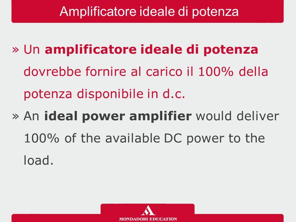 »Gli amplificatori in classe A sono la forma più comune di amplificatori di potenza ma hanno un rendimento minore del 25%.