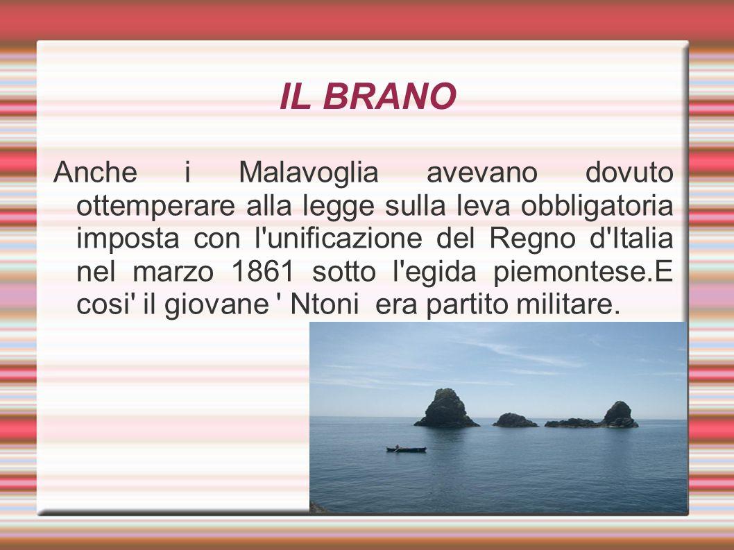IL BRANO Anche i Malavoglia avevano dovuto ottemperare alla legge sulla leva obbligatoria imposta con l'unificazione del Regno d'Italia nel marzo 1861