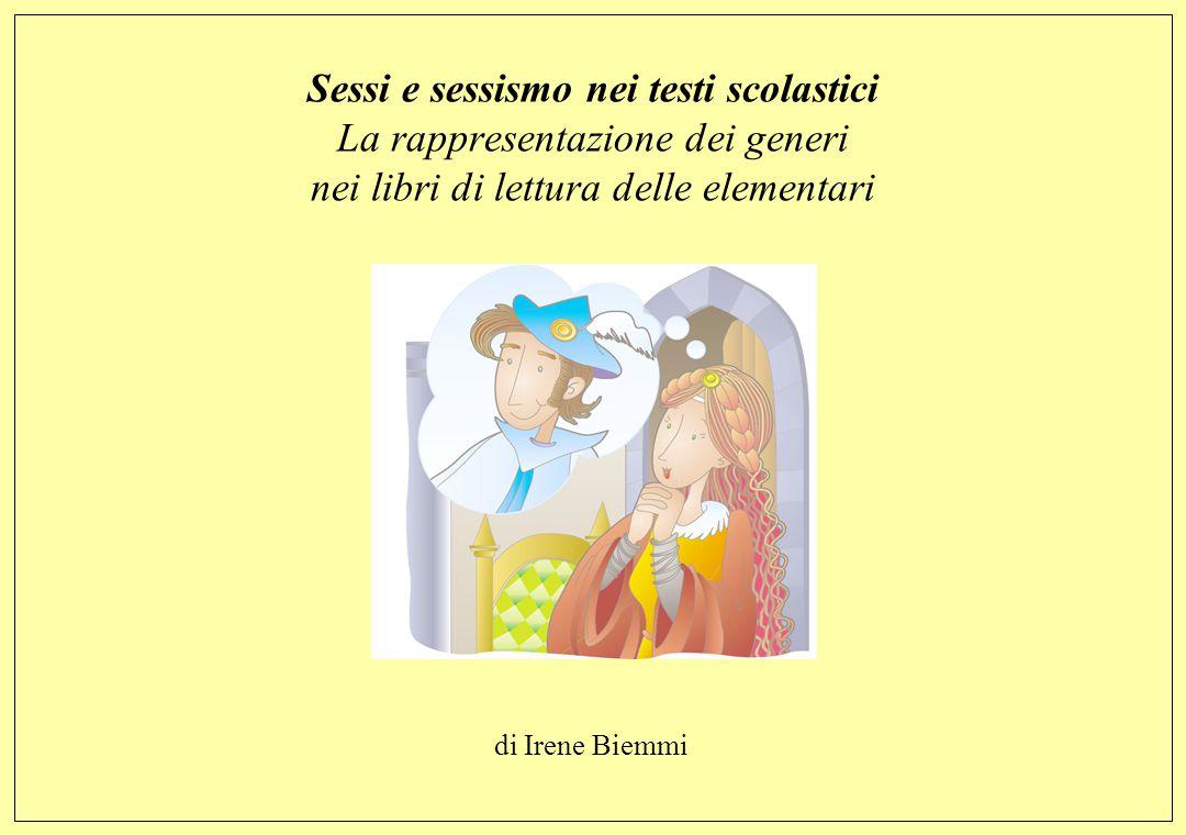 irene.biemmi@tiscali.it 1/21 Sessi e sessismo nei testi scolastici La rappresentazione dei generi nei libri di lettura delle elementari di Irene Biemm