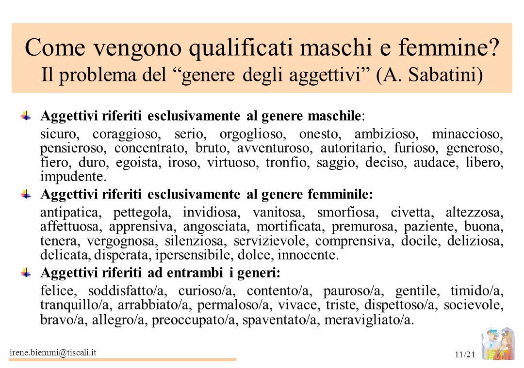 """irene.biemmi@tiscali.it 11/21 Come vengono qualificati maschi e femmine? Il problema del """"genere degli aggettivi"""" (A. Sabatini) Aggettivi riferiti esc"""