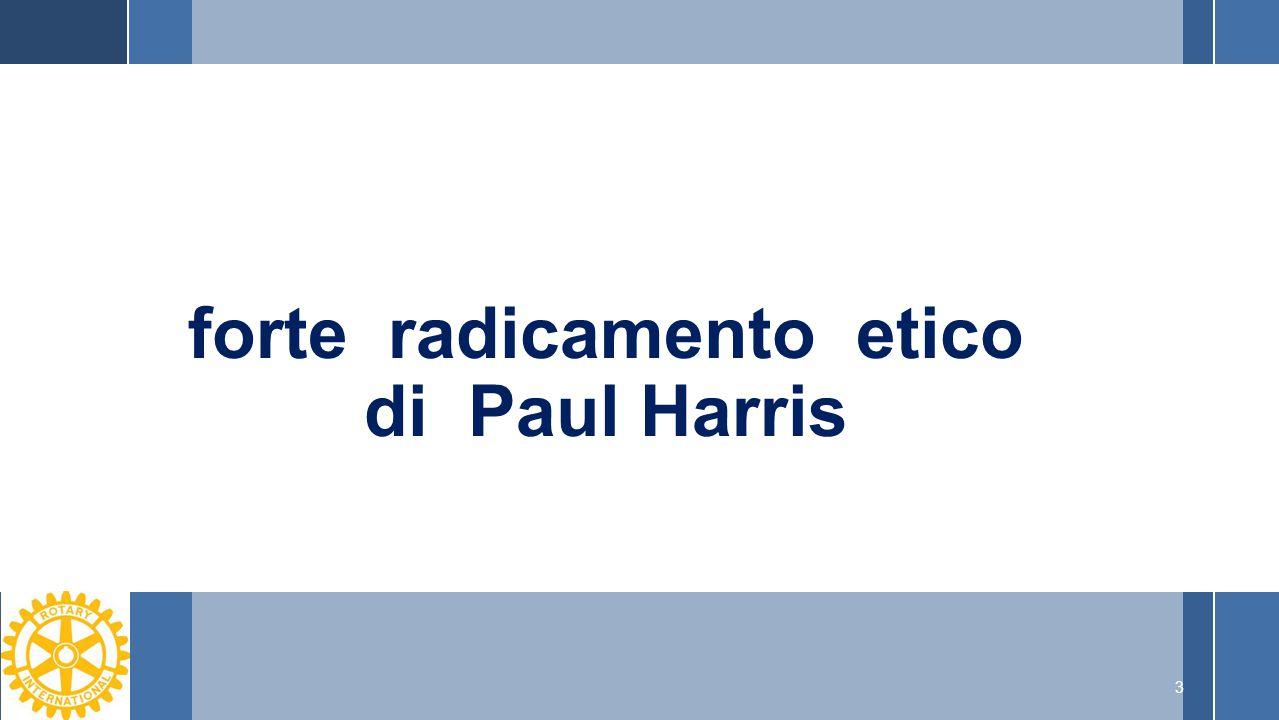 3 forte radicamento etico di Paul Harris