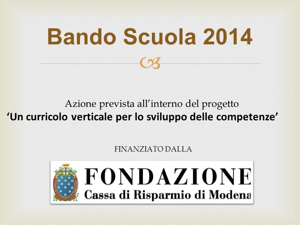  Bando Scuola 2014 Azione prevista all'interno del progetto 'Un curricolo verticale per lo sviluppo delle competenze' FINANZIATO DALLA