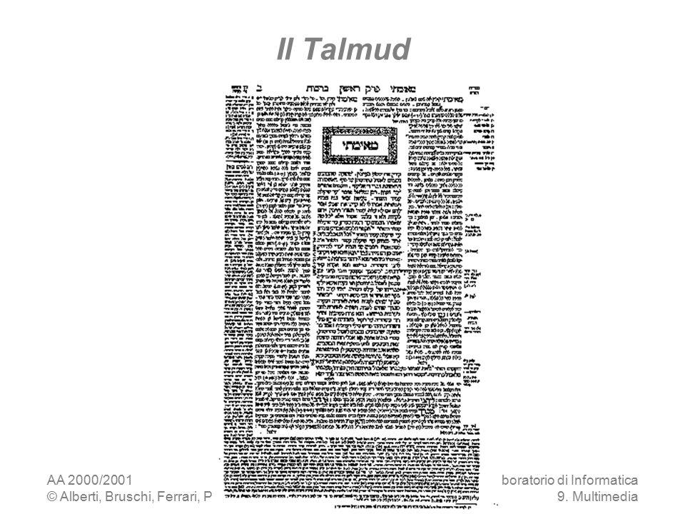 AA 2000/2001 © Alberti, Bruschi, Ferrari, Provetti, Rosti Laboratorio di Informatica 9. Multimedia 4 Il Talmud