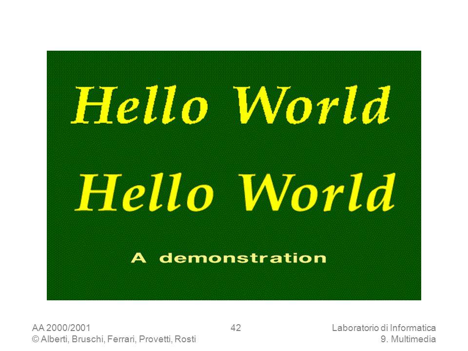 AA 2000/2001 © Alberti, Bruschi, Ferrari, Provetti, Rosti Laboratorio di Informatica 9. Multimedia 42